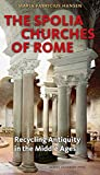 Spolia Churches of Rome: Recycling Antiquity in the Middle Ages