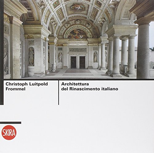 Architettura del Rinascimento italiano. Ediz. illustrata