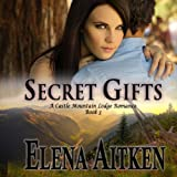 Secret Gifts: A Castle Mountain Lodge Romance