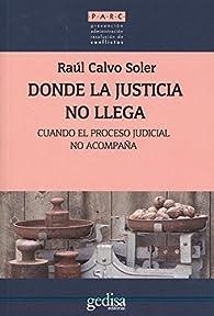 Dónde la justicia no llega par  Raul Calvo Soler