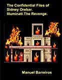 Book cover image for The Confidential Files of Sidney Orebar.Illuminati.The Revenge.: A Victorian Tale