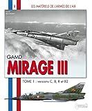 Mirage III - Tome 1 (Les Materiels De Larmee De Lair, Band 8)