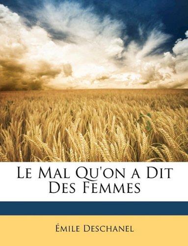 Le Mal Qu'on a Dit Des Femmes par Emile Deschanel