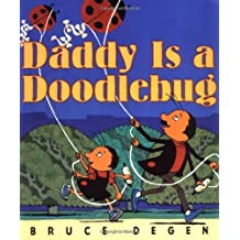 Daddy Is a Doodlebug by Bruce Degen (2000-04-30)