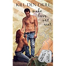 Kill den Drill (1): make love not war (Kill den Drill - Reihe)