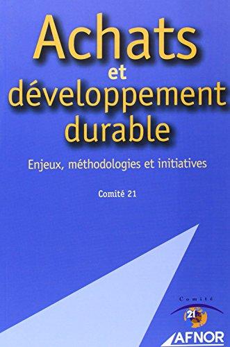 Achats et développement durable: Enjeux, méthodologies et initiatives par Comité 21
