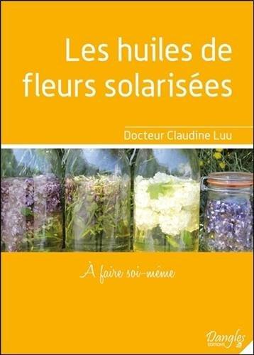 Les huiles de fleurs solarisées - A faire soi-même