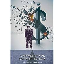 A mentalidade anticapitalista (Portuguese Edition)