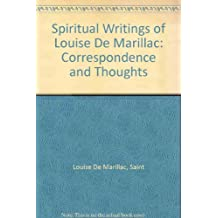 Spiritual Writings of Louise De Marillac: Correspondence and Thoughts