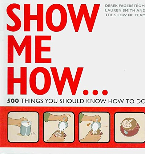 [Show Me How: 500 Things You Should Know] (By: Lauren Smith) [published: March, 2009]
