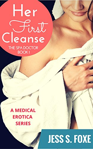 Her First Cleanse: A Medical Erotica Series (The Spa Doctor Book 1) (English Edition) -