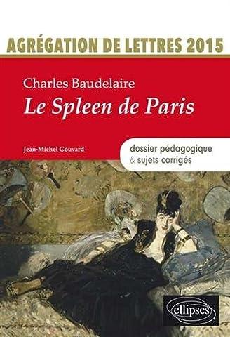 Charles Baudelaire le Spleen de Paris Dossier Pédagogique & Sujets