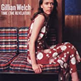 Time : the revelator / Gillian Welch, chant, guit... [et al.] | Welch, Gillian (1967-....). Chanteur. Musicien. Guitare
