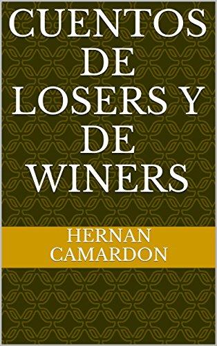 Cuentos de losers y de winers por Hernan Camardon
