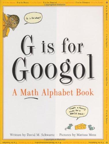 G Is for Googol: A Math Alphabet Book (David Schwartz M)