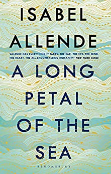 A Long Petal of the Sea: 'Allende's finest book yet' – now a Sunday Times bestseller by [Allende, Isabel]