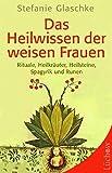Das Heilwissen der weisen Frauen (Amazon.de)
