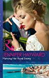 Marrying Her Royal Enemy (Kingdoms & Crowns, Book 3)