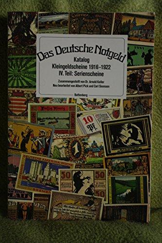 Das deutsche Notgeld - Katalog Kleingeldscheine 1916 - 1922 - IV. Teil: Serienscheine