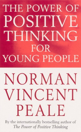 The Power Of Positive Thinking For Young People por Norman Vincent Peale