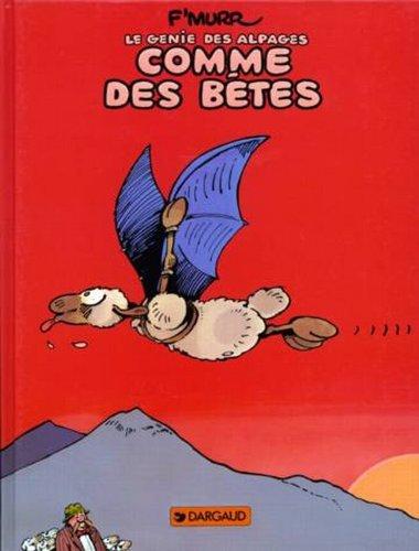 Le Génie des alpages, tome 2 : Comme des bêtes