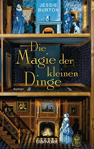 Die Magie der kleinen Dinge: Roman von [Burton, Jessie]