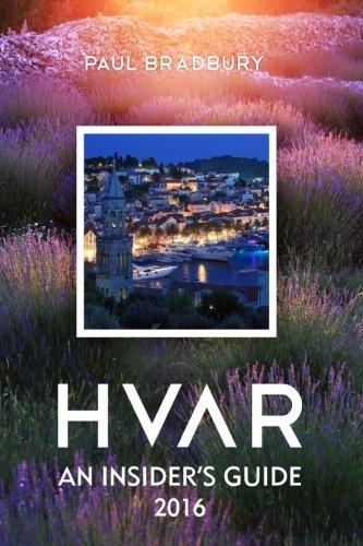 Hvar: An Insiders Guide 2016 [Lingua Inglese]