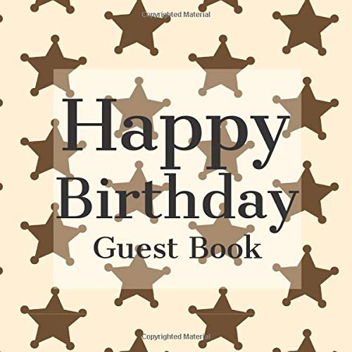 Happy Birthday Guest Book: Cowgirl Sheriff Wild West - Signing Celebration w Photo Space Gift Log Party Event Reception Visitor Advice Wishes Message ... Unique Elegant Accessories Idea Scrapbook