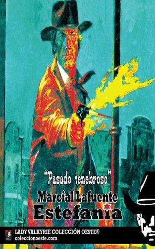 Pasado tenebroso (Coleccion Oeste) por Marcial Lafuente Estefanía