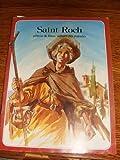 SAINT ROCH. Pélerin de Dieu, secours de Dieu