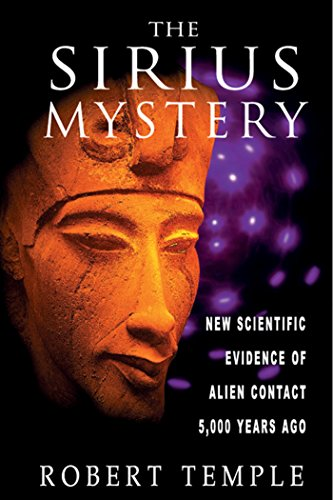 the-sirius-mystery-new-scientific-evidence-of-alien-contact-5000-years-ago-english-edition