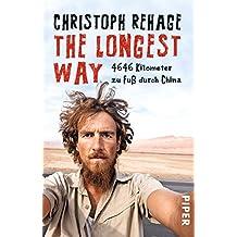 The Longest Way: 4646 Kilometer zu Fuß durch China