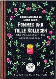 Davon kann man nie genug haben: Pommes und tolle Kollegen: Mein Freundebuch für Arbeitskollegen - Mr. & Mrs. Panda, Nora von Gadenstedt
