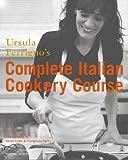 Ursula Ferrigno's Complete Italian Cookery Course