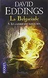 La Belgariade. 3, Le gambit du magicien / David Eddings | Eddings, David. Auteur