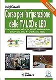 Corso per la riparazione delle TV LCD e LED