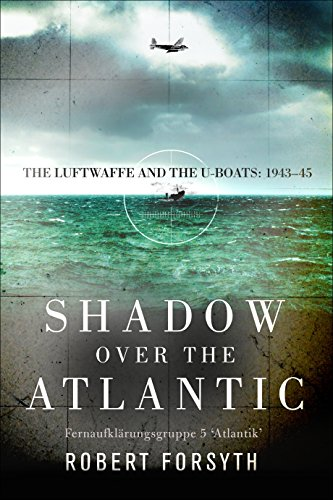 shadow-over-the-atlantic-the-luftwaffe-and-the-u-boats-1943-45