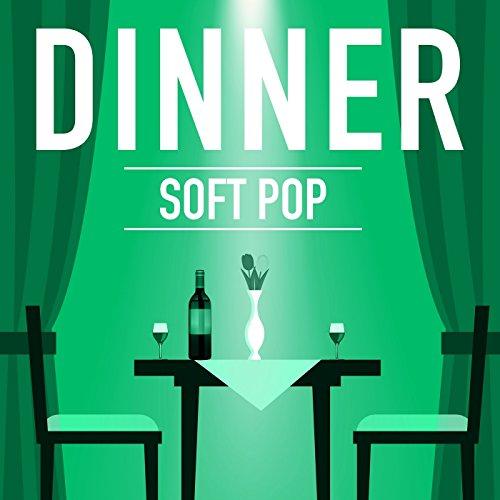 Dinner - Soft Pop [Explicit] - Soft-pop