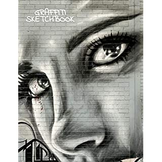 Graffiti Sketchbook: Inspirational Large Journal Blank Sketch Book For Sketching,Doodling And Drawing, Sketch Pad For Kids And Adults