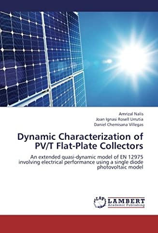 Dynamic Characterization of PV/T Flat-Plate Collectors: An extended quasi-dynamic model of EN 12975 involving electrical performance using a single diode photovoltaic model