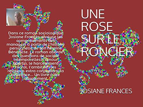 UNE ROSE SUR LE RONCIER (French Edition) eBook: JOSIANE FRANCES ...