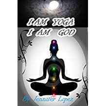 I am yoga I am God; (yoga for beginners)