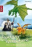 Fantasy-Perlentiere: Motive aus Mythologie und Fantasie
