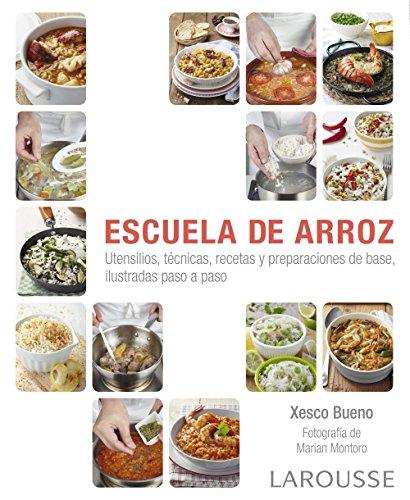 Escuela de arroz (Larousse - Libros Ilustrados/ Prácticos - Gastronomía) por Larousse Editorial