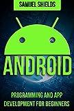 Android: Programming & App Development For Beginners (Android, Rails, Ruby Programming, App Development, Android App Development) (English Edition)
