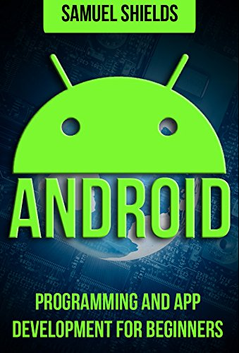 Android:  Programming & App Development For Beginners (Android, Rails, Ruby Programming, App Development, Android App Development) (English Edition)