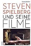 Steven Spielberg und seine Filme