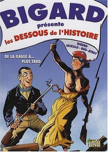 Bigard prsente, Tome 1 : Les dessous de l'histoire de France