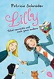 Lilly - Total verrückt und auch ganz anders: Band 1