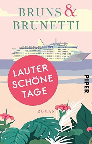 Bruns & Brunetti: Lauter schöne Tage